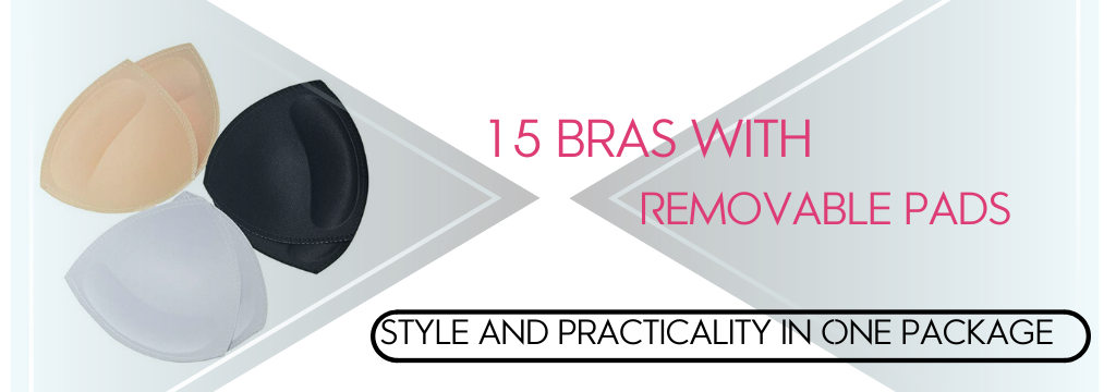 15 Bras with Removable Pads